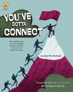 You've Gotta Connect: Building Relationships that Lead to Engaged Students, Productive Classrooms, and HIgher Achievement, by James Sturtevant. Read our full review and listen to my podcast interview with the author to learn how you can strengthen the connections you have with your students.