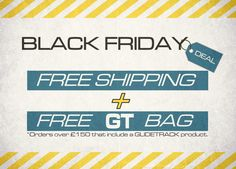 Black Friday Deal! From 27 November and ALL WEEKEND. FREE SHIPPING + FREE GT BAG.