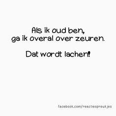 Als ik oud ben...#grappig #humor #lol #nederlands #tekst #zeuren