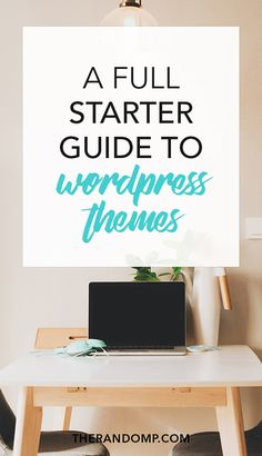 A full starter guide to WordPress themes: How WordPress themes work? How to choose the best theme for your website?