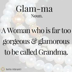 Hello Vibrant (@HelloVibrant) | Twitter Grandma funny quotes. Glamma. Being a grandmother.