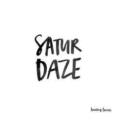 Gosh I know it's only Tuesday but man am I already in a saturdaze! Any one else looking forward to the weekend? Text Quotes, Words Quotes, Wise Words, Sayings, Cute Quotes, Funny Quotes, Lazy Quotes, Short Quotes, Awesome Quotes