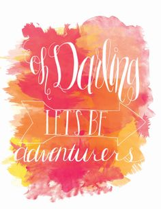 Oh Darling Let's Be Adventurers Watercolor Hand Lettering Quote Word Illustration Poster Print Red Orange Pink Watercolor Hand Lettering, Hand Lettering Quotes, Quote Backgrounds, Wallpaper Quotes, Images Instagram, Hair Sketch, Drawing Quotes, Just Dream, Dream Quotes