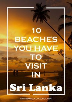 10 Beaches You Have To Visit In Sri Lanka Beaches in Sri Lanka Places To Travel, Travel Destinations, Places To Visit, Travel Advice, Travel Guides, Travel Tips, Travel Plan, Travel Articles, Travel Stuff