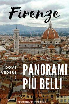 Dove vedere il panorama a Firenze. Non solo piazzale Michelangelo!