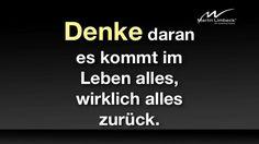 Denke daran: Es kommt im Leben alles, wirklich alles, zurück! www.martinlimbeck.de