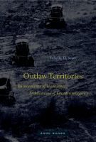 Outlaw Territories : Environments of Insecurity/Architectures of Counterinsurgency http://encore.fama.us.es/iii/encore/record/C__Rb2714202?lang=spi