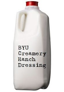 An Ode to Homemade Ranch Dressing! I shall try making BYU ranch dressing...