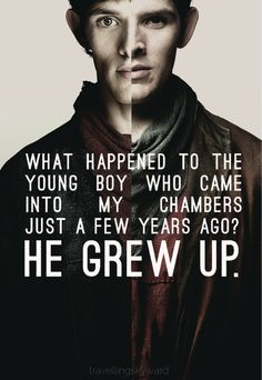 I LOVED Merlin..... WHYYYY DID THE SHOW END?!?! Anywho, this was one of my favorite quotes from the series, and a cool pic too!