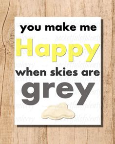 Happy When Skies Are Grey Printable Wall Art  by xoLoreyDesigns