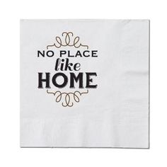 Beverage Napkin - No Place Like Home