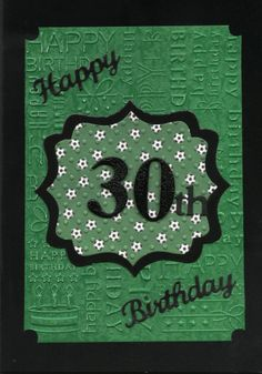 Happy 30th Birthday Male Card Green and Black - great ideas and inspires lots more.