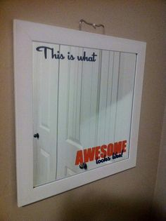 Your child needs this on their mirror. http://linda.uppercaseliving.net