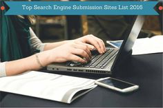 {Best} 60+ Top Search Engine Submission Sites List 2016 Free