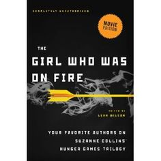 The Girl Who Was on Fire (Movie Edition): Your Favorite Authors on Suzanne Collins' Hunger Games Series (Kindle Edition)  http://www.amazon.com/dp/B006T3MHV2/?tag=goandtalk-20  B006T3MHV2