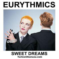 Eurythmics – Sweet Dreams Türkçe Okunuşu  Yabancı Şarkı Okunuşları , Yabancı Şarkıların Kolay Okunuşu , şarkı ve okunuşlar #TurkceOkunusu #KolayOkunusu #SarkiOkunusu Artists, Movies, Poster, Films, Cinema, Movie, Film, Movie Quotes