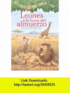 Leones A La Hora Del Almuerzo (Lions At Lunchtime) (Turtleback School  Library Binding Edition) (Casa del Arbol (Pb)) (Spanish Edition) (9781417745210) Mary Pope Osborne, Sal Murdocca , ISBN-10: 1417745215  , ISBN-13: 978-1417745210 ,  , tutorials , pdf , ebook , torrent , downloads , rapidshare , filesonic , hotfile , megaupload , fileserve