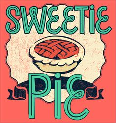 Sweetie Pie T- Shirt Foodie Fun