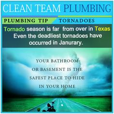 October Plumbing Tip: During a Tornado take cover in the basement or bathtub. Tornado season usually occurs in Spring and Summer. But even some of the deadliest tornadoes have occurred in January. At home, the best place to take cover during a tornado is either your basement or your bathroom. Bathroom walls are considered some of the sturdiest walls in the building due to plumbing pipes. #Plumbing #Tips