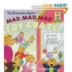 HAVE THIS ONE.  OUR FAVORITE BOOK OF THEM ALL. The Berenstain Bears' Mad, Mad, Mad Toy Craze