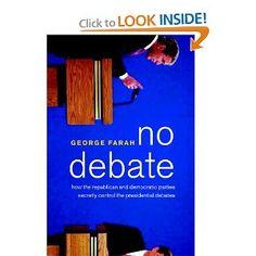 No Debate: How the Republican and Democratic Parties Secretly Control the Presidential Debates Presidential Election Process, Obama Romney, Democratic Party, Politics, Parties, Eye, Reading, Books, Fiestas