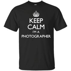 Hi everybody!   Keep Calm I'm A Photographer Funny T-Shirt   https://zzztee.com/product/keep-calm-im-a-photographer-funny-t-shirt/  #KeepCalmI'mAPhotographerFunnyTShirt  #Keep #Calm #I'mFunnyT #A #PhotographerTShirt #FunnyShirt #T #Shirt