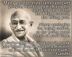 Mahatma Gandhi Quotes About Speaking The Truth Mahatma Gandhi, Great Quotes, Quotes To Live By, Inspirational Quotes, Motivational, Unique Quotes, Awesome Quotes, The Words, Ignorant People