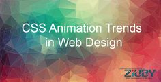 CSS Animation Trends in Web Design....By ziuby.com