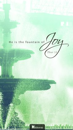 Christ is the wellspring of happiness. He is the fountain-head of joy. Here is the Christian's secret of joy...Read More at http://ibibleverses.christianpost.com/?p=25781  #joy #devotional #fountain