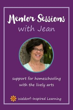 Looking for support and inspiration for your homeschooling? Schedule Mentor Sessions with Jean Miller, mother of three and founder of Waldorf-Inspired Learning. Jean's mission is to help you customize a plan for homeschooling that's just right for your fa Curriculum Planning, Homeschool Curriculum, Waldorf Curriculum, Waldorf Education, Inspired Learning, Play Based Learning, School Resources, Home Schooling, Hands On Activities