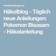 Häkelblog - Täglich neue Anleitungen: Pokemon Bisasam - Häkelanleitung