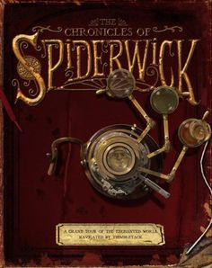 The Chronicles of Spiderwick: A Grand Tour of the Enchanted World, Navigated by Thimbletack (The Spiderwick Chronicles) by Tony DiTerlizzi http://www.amazon.com/dp/1416950389/ref=cm_sw_r_pi_dp_i766tb092JAVH