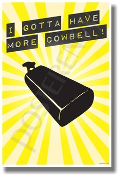I Gotta Have More Cowbell - Christopher Walken - Will Ferrell - Saturday Night Live - Blue Oyster Cult - Fear the Reaper - PosterEnvy Poster