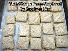 Bready or Not Original: Glazed Maple Pecan Shortbread Cookies Cookie Bars, Cookie Dough, My Recipes, Cookie Recipes, Pecan Shortbread Cookies, Thanksgiving Cookies, Maple Pecan, Flavored Milk, Glaze