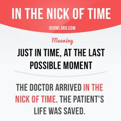 "English idiom with its meaning and an example: 'In the nick of time'. One of a series of ""Idiom Cards"" created by IdiomLand.com"
