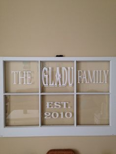 DIY painted old window with vinyl lettering. Made by Krystle (Kyle helped with this one)