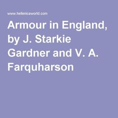Armour in England, by J. Starkie Gardner and V. A. Farquharson