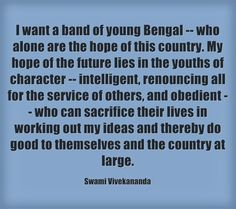 An ocean of Swami Vivekananda Quotes Swami Vivekananda Quotes, I Hope, Bengal, Favorite Quotes, Band, Future, Country, Life, Character