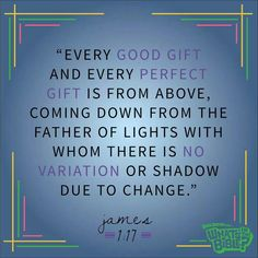 Every good gift...
