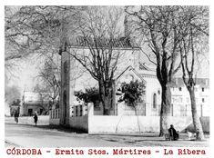 CÓRDOBA - Ermita de los Stos. Mártires en la Ribera