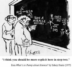 """""""Then a miracle occurs"""". """"I think you should be more explicit here in step two. Theory Of Change, What's So Funny, Funny Stuff, Funny Pics, Funny Things, Funny Jokes, Math Quotes, Common Core Math Standards, Math Poster"""