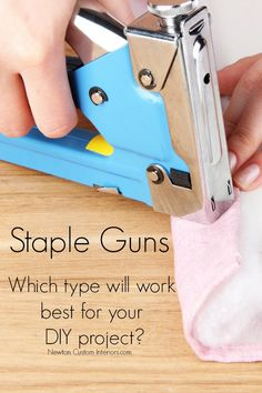 Staple guns from NewtonCustomInteriors.com Learn how different staple guns work, and which I recommend as the best to use for DIY projects.  Includes video!
