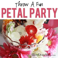 Throw a Fun {and easy} Petal Party | How Does She...