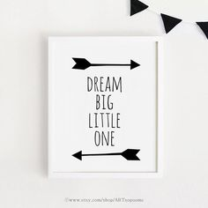 Dream Big Little one Printable Art Quotes Poster Arrow Sign Black and White Simple Cute Nursery Wall Kids Room Art, Art Wall Kids, Nursery Wall Art, Wall Art Decor, Poster Drawing, Arrow Signs, Animal Posters, Big Little, Baby Kind