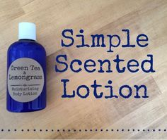 Simple Scented Lotion Recipe