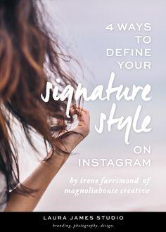 4 Ways to Define Your Signature Style on Instagram - Laura James Studio >> Branding Photography Design
