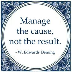 manage the cause not the result william edwards deming