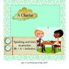 ACTFL 5Cs Communication Standard 1.1  This 8 page packet contains 3 partner communicative activities to help your students practice IR + A + Infini...