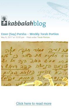 Emor(Say)Parsha-WeeklyTorah Portion Leviticus, 21:1-24:23  This Week's Torah Portion | May 07 – May 13, 2017 – 11 Lyar – 17 Lyar, 5777 #kabbalah #Torah #torahportion #kabbalahinfo #parsha http://www.kabbalahblog.info/