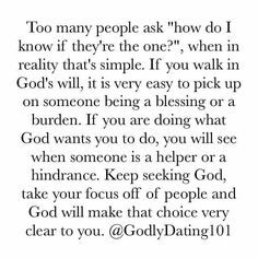How do you know if they're the one? Keep seeking God. Be in His will & He'll guide you.
